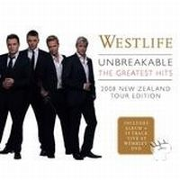 Cover Westlife - Unbreakable [2008 NZ Tour Edition]